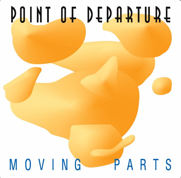 Point of Departure – Moving Parts